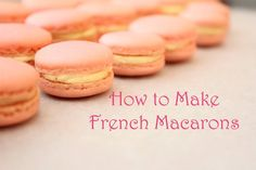 French Macarons I've tried to make these before and failed horribly next time I try it will be better. I'm excited about making Macarons.