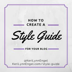 brand, ideas, story, style, my life: How to Create an Effective Blog Style Guide.