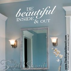 """""""Be Beautiful Inside and Out"""" - Bathroom Vinyl Wall Art Bathroom Vinyl, Bathroom Wall Decor, Bathroom Ideas, Bathroom Quotes, Room Decor, Stencil Decor, Vinyl Decor, Stencils, Vinyl Wall Quotes"""
