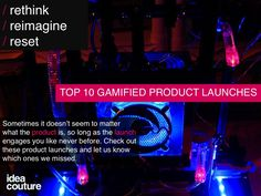 The top ten gamified product launches. Did we miss your fave?