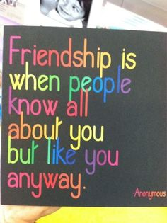 Hahaha! So true!! I have a few friends that put up with me! ;)