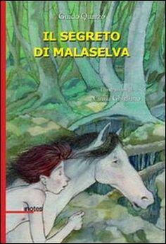 """""""Il segreto di Malaselva"""" di Guido Quarzo"""