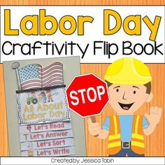 Labor Day Flip Book Craftivity This Labor Day activity includes a mini flip book plus a craft topper for decorations. This is perfect for learning about Labor Day while having interactive fun and creating a great wall display for the kids and school to see.