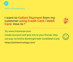 I want to Collect Payment from my customer using Credit Card / Debit Card, How to? Solution: Try instamojo.com Create an Account and give a link to your friends, they can pay via Online Banking/Credit Card/Debit Card. If you want to sell your product online and collect your customer payment easily, As a Website Development Company and Mobile App development company we can do the needful. Contact us with your requirement on +918200752500 / arthtechnology.com Website Development Company, Mobile App Development Companies, Software Development, Do The Needful, Cash Management, Engineering Companies, Online Advertising, Free Quotes, Seo Services