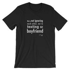 Texting our boyfriend tee