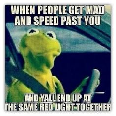 Kermit the Frog, I don't really do this 'cause people are cray...