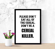 Funny Kitchen Sign, Don't Eat All Of The Cereal, Sarcastic Mom Puns, Printable Poster, Digital Wall Art, Cucina Sign, Funny Sign Funny Kitchen Signs, Kitchen Humor, Positive Thoughts, Positive Quotes, Digital Wall, Digital Prints, Funny Buttons, Cereal Killer, Weird Gifts