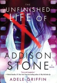 The Unfinished Life of Addison Stone by Adele Griffin | 9781616953607 | Hardcover | Barnes & Noble