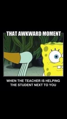 every day in Mr.Ledbetter's room. why do you have to have questions Hunter!!