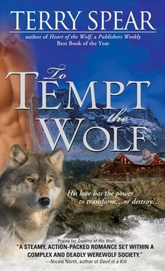 To Tempt the Wolf - book 3 by Terry Spear , I love this series, can't wait to read MORE!!! <3 <3 <3 <3 <3