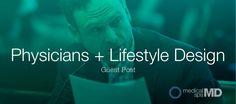 Physicians + Lifestyle Design