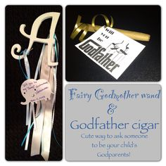 """Cute way to ask someone to be your child's godparents. The wand has the godmother's last name initial and the cigar is in reference to the movie """"the godfather"""""""