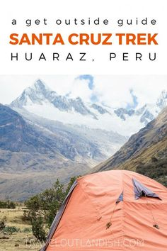 The Santa Cruz Trek outside of Huaraz Peru is the coolest trek you've never heard much about. A complete guide to planning the Santa Cruz Trek and important details for trekking in Peru. Camping France, Camping In Maine, Yellowstone Camping, Santa Cruz Camping, Camping Cornwall, Sequoia National Park, Peru Travel, Camping Lights, South America Travel