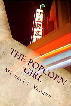 Country Mouse City Spouse Today's Free eBooks May 12th, 2016: The Popcorn Girl- Michael J. Vaughn