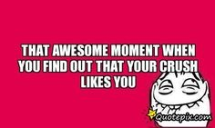 That Awesome Moment When You Find Out That Your Crush Likes You ...