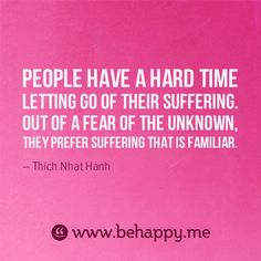 letting go of suffering. fear of the unknown.