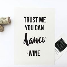 Trust me you can dance, - Wine