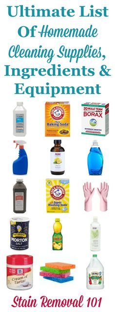 The ultimate list of homemade cleaning supplies, ingredients and equipment needed to make all of your own cleaning products, plus information on how to use them {on Stain Removal 101}