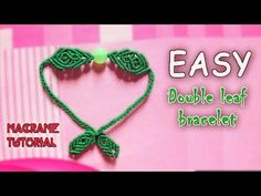 Macrame tutorial: The Easy double leaf bracelet - Simple but pretty cute - YouTube