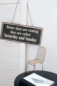 http://www.houseshop.pl/produkt/244/szyld-better-days.html