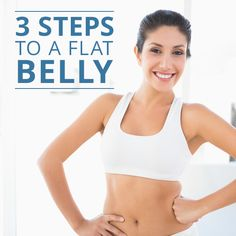 3 Steps to a Flat Belly! #flatbelly #workouts #cleaneating