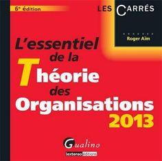 L'essentiel de la théorie des organisations 2013 de Roger Aïm, http://www.amazon.fr/dp/2297031785/ref=cm_sw_r_pi_dp_75krsb060FJFD