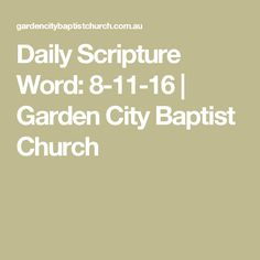 Daily Scripture Word: 8-11-16 | Garden City Baptist Church