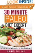 30 Minute Paleo Diet Expert: Become Healthy by Eating Naturally, Lose Fat, Gain Muscle, Sleep Like a Baby -  http://frugalreads.com/30-minute-paleo-diet-expert-become-healthy-by-eating-naturally-lose-fat-gain-muscle-sleep-like-a-baby/ -  30 Minute Paleo Diet Expert: Become Healthy by Eating Naturally, Lose Fat, Gain Muscle, Sleep Like a Baby Thu, 24 Oct 2013 12:35:41 GMT $0.00  Please bear in mind that prices at Amazon may change at any moment. If you see something you