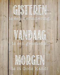 Gisteren is een herinnering. Vandaag is een geschenk. Morgen is in Gods hand. #God, #Hand http://www.dagelijksebroodkruimels.nl/gisteren-vandaag-morgen/