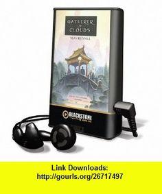 Gatherer of Clouds (Playaway Adult Fiction) (9781441792310) Sean Russell, Elijah Alexander , ISBN-10: 1441792317  , ISBN-13: 978-1441792310 ,  , tutorials , pdf , ebook , torrent , downloads , rapidshare , filesonic , hotfile , megaupload , fileserve