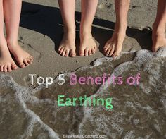 Here are the top benefits of earthing. Learn how simply standing outside on the ground can dramatically increase your health and mood.