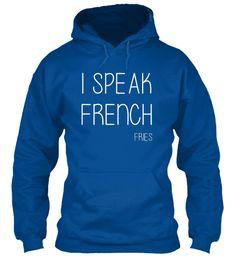 I Speak French Fries Royal T-Shirt Front