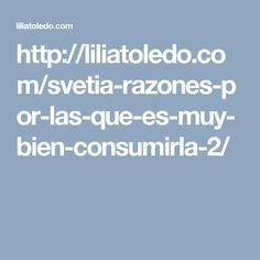 http://liliatoledo.com/svetia-razones-por-las-que-es-muy-bien-consumirla-2/