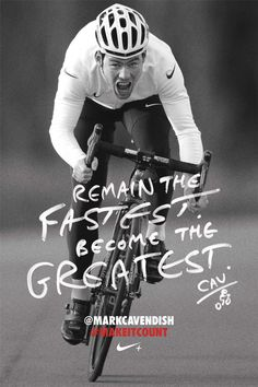 Mark Cavendish (1985) < Remain the Fastest. Become the Greatest > © 2012 campaign for Nike by Adam Hinton (1965)