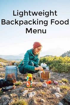 Lightweight Backpacking Food Menu - Backpacking for Beginners - Everything you need to know to Get Started