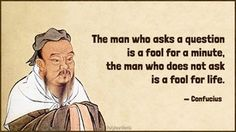 """The man who asks a question is a fool for a minute, the man who does not ask is a fool for life."" — Confucius [1920x1080] [OC] : QuotesPorn"