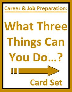 """Career preparation """"What Three Things Can You Do…?"""" card set challenges students to proactively consider, plan, and prepare for career and employment decisions. Interactive, thought-provoking questions provide a fun cooperative activity, daily warm-up, or engaging brain tickler for career exploration, life skills, business, vocational, or CTE students."""
