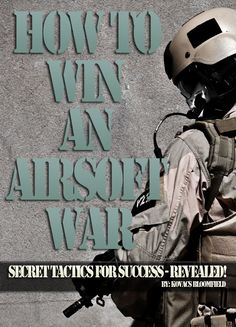 """""""How to Win an Airsoft War"""" is designed for anyone looking to get an edge in Paintball and Airsoft battle tactics. From the newbie weekend warrior to the battle hardened solider, this book will teach you advanced tactics that will help you dominate your competition during small skirmishes and full-on wars!     In this book you will learn advanced strategies like:    - Expert Sniping Tips: Shoot without a Trace    ...more here: http://ebook.gd/airsoft-how-to-win-an-airsoft-war"""