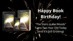 "When the clock struck midnight, my first novel ""The Stairs in the Woods"" turned two years old! It's exciting to me that my first book ha..."