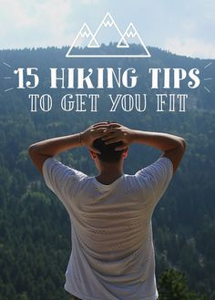 The Best Hiking Tips To Get Fit On The Trail - Hiking For Beginners