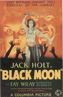 Black Moon. Jack Holt, Fay Wray, Dorothy Burgess, Cora Sue Collins. Directed by Roy William Neill. Columbia. 1934
