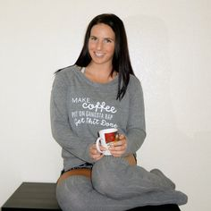 Hey, I found this really awesome Etsy listing at https://www.etsy.com/listing/250861001/long-sleeve-comfy-pullover-make-coffee