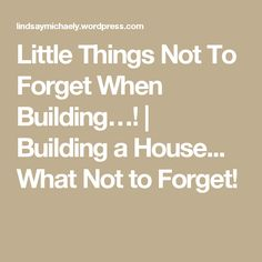 Little Things Not To Forget When Building…! - - As you know there are many things to consider when building a house… here is a compilation of lots of little things you may want to do or at least consider when going through the planning or …. Home Building Tips, Metal Building Homes, Building A Deck, Building Building, Building Ideas, Building A House Checklist, Building Costs, Building Materials, Building Design