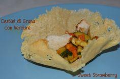 Un antipasto o aperitivo di super effetto! Oggi vi presento i Cestini di Grana con Verdure :)