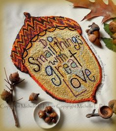 Michelle Palmer Acorn punch needle Do small things with great love, Mother Teresa Fall Harvest embroidery DMC floss pattern