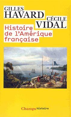 Histoire de l'Amérique française édition 2014 Gilles Havard, Cécile Vidal