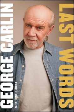 Last Words by George Carlin. Find out more @ http://www.georgecarlin.com