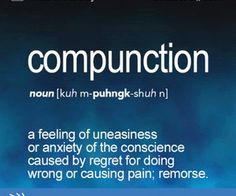 Compunction: a feeling of uneasiness or anxiety of the conscience caused by regret for doing wrong or causing pain; Unusual Words, Weird Words, Rare Words, Cool Words, Fancy Words, Words To Use, New Words, Career Quotes, Word Nerd