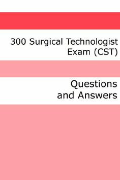 300 Surgical Technologist Exam (CST) (Questions and Answers) by Minute Help Guides. $6.55