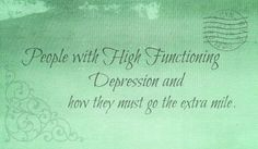 The unique challenges faced by those struggling with high functioning depression